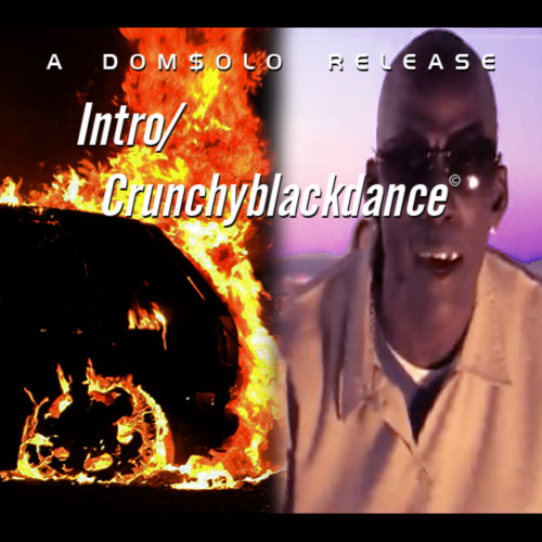 Intro/Crunchyblackdance©