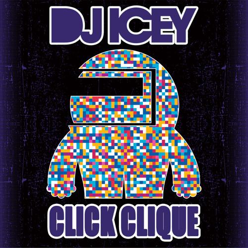 Click Clique - DJ Icey