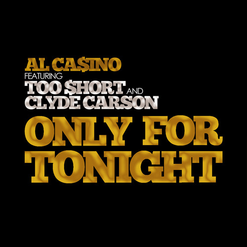 Only For Tonight - Al Ca$ino, Too Short and Clyde Carson (Dirty Mix)