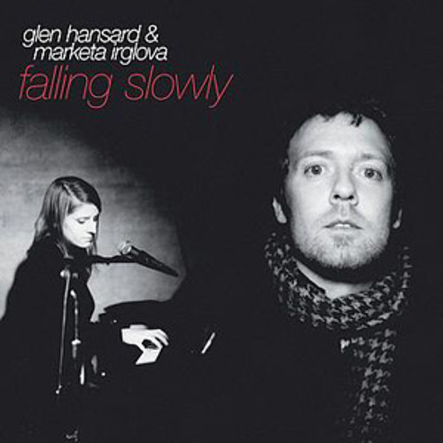 Falling Slowly (Glen Hansard and Marketa Irglova Cover)
