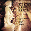Silvia's magic hands - Dirty songs of Love and Death (NEW ALBUM 2014)