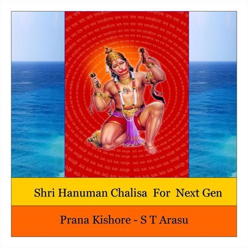 Shri Hanuman Chalisa For Next Gen- Prana Kishore -S T Arasu