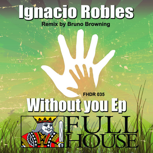 Ignacio Robles - Without You (Original Mix) OUT Feb 7th 2014