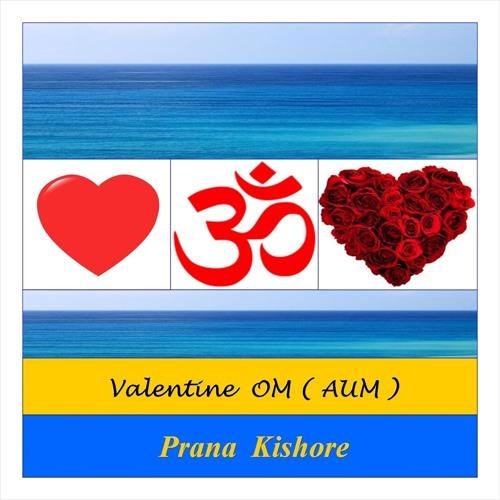 Valentine OM ( AUM )   - Prana Kishore