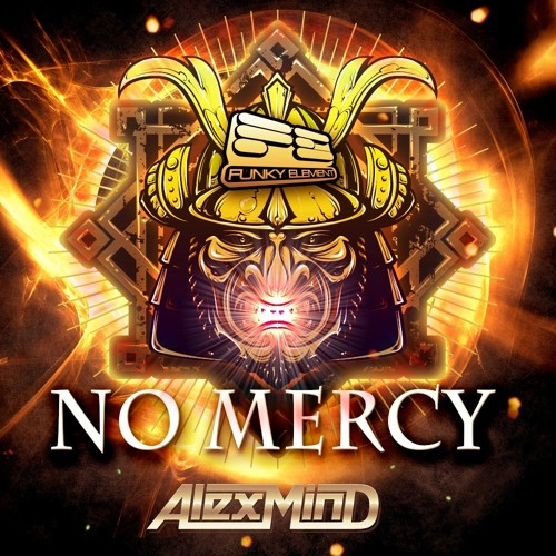 No Mercy (Original Mix) - 10th February - FUNKY ELEMENT RECORDS