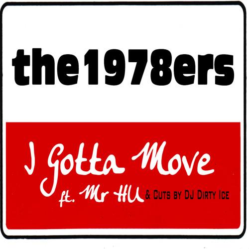 I Gotta Move by the1978ers ft. Mr HU