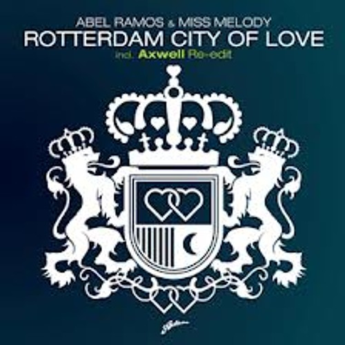 Abel Ramos and Miss Melody - Rotterdam City Of Love (Dimitri Vegas & Like Mike Remix)