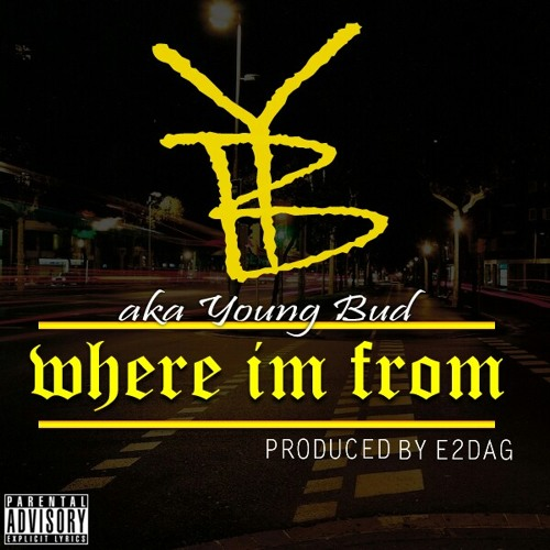 YB aka Young Bud - Where I'm From (Prod.by E2DAG)