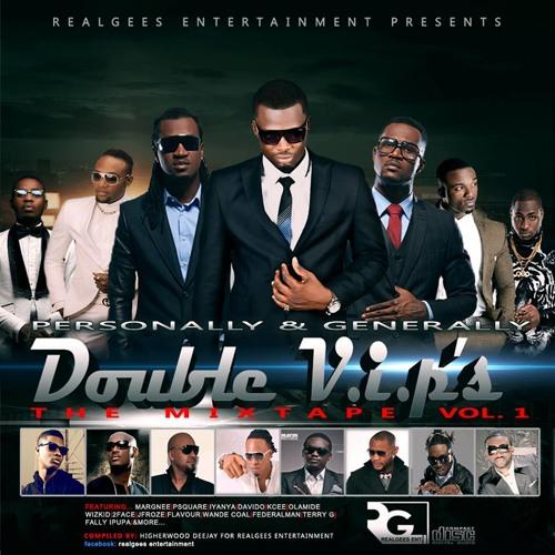 Naija Mix 2014 (Best Of Afrobeats) - Personally & Generally Double V.I.P's - 2Hrs Non Stop