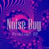 Noise Boy-Problem?