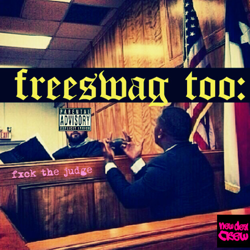 Chris Crack - FREESWAG TOO: Fxck The Judge