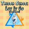 Trigon Sings - Let It Go (From Frozen)