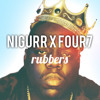 Nigurr & Four7 - Rubbers