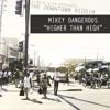 Mikey Dangerous - Higher than High [Downtown Riddim]