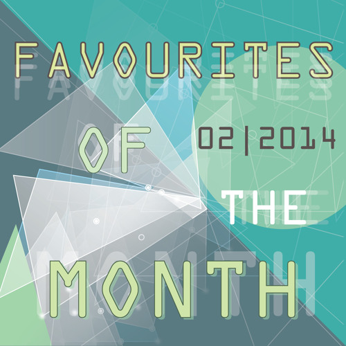 Marc Poppcke - Favourites Of The Month February 2014