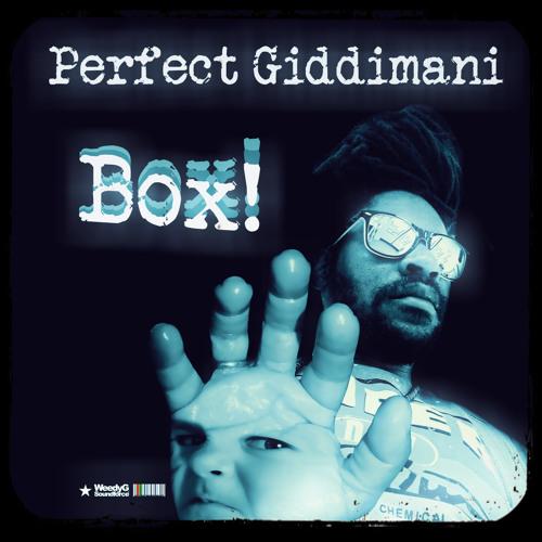 Perfect Giddimani - Box! [Weedy G Soundforce 2014]