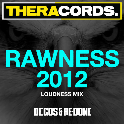 Degos & Re-Done - Rawness 2012 (Loudness Mix)