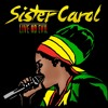 Sister Carol - Decadence [Black Cinderella Music 2014]