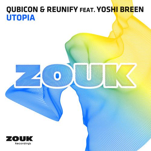 Qubicon & Reunify feat. Yoshi Breen - Utopia