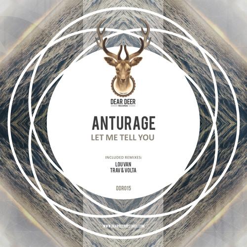 [DD015] Anturage - Let Me Tell You (Lou Van Remix)
