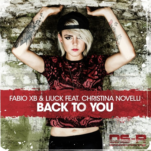 Fabio XB & Liuck feat. Christina Novelli - Back To You (Original Mix) [OUT NOW]
