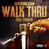 Rich Homie Quan - Walk Thru (feat. Problem)