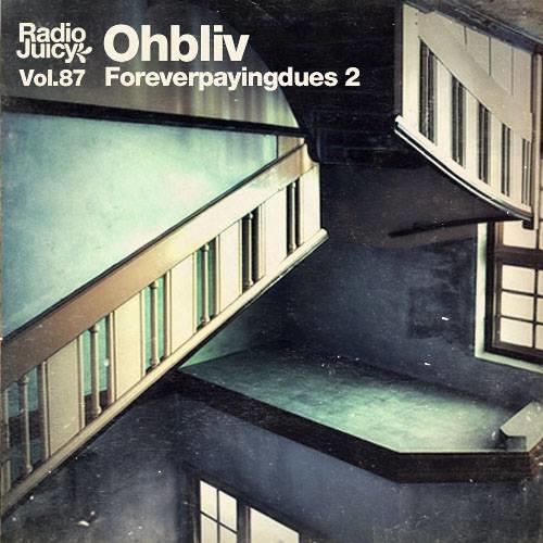 Radio Juicy Vol. 87 (Foreverpayingdues 2 by Ohbliv)