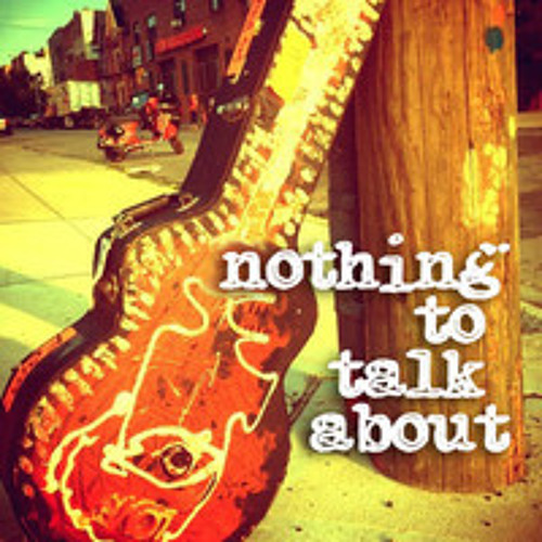 Nothing to Talk About ::  ep. #2 feat. Paul Cantelon