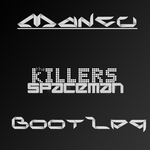 The Killers - Spaceman (Mancu Bootleg)