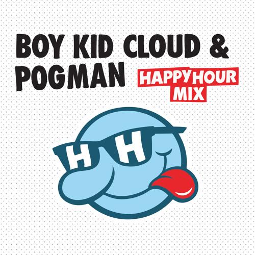 Boy Kid Cloud & P0gman - Happy Hour Mix [FREE DOWNLOAD]