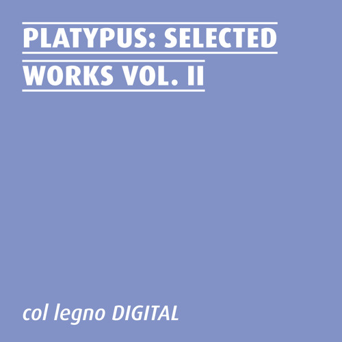 "Platypus Selected Works Vol. II. ""The Bittersweet"""