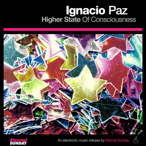 Ignacio Paz - Higher state of consciousness (Author: J Wink-Re-interpreted) OUT on March 10th 2014!
