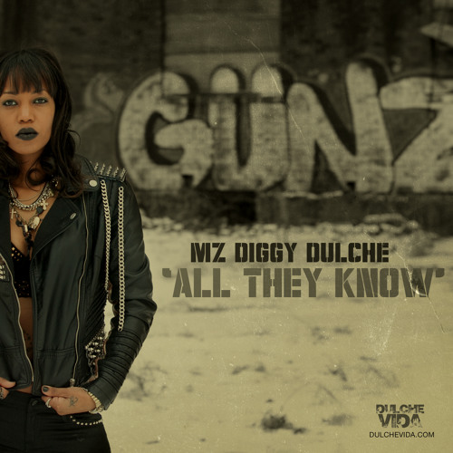 """Mz Diggy Dulche - """"ALL THEY KNOW"""" - Official Single"""