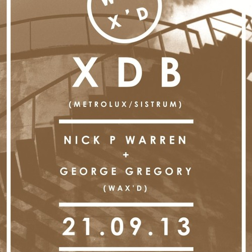 XDB Live at Wax´d  21 September 2013 / Dance Tunnel London