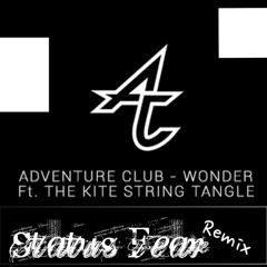 Adventure Club -Wonder ft. The Kite String Tangle (Status Fear Remix)