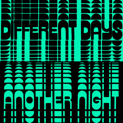 Different Days / Another Night