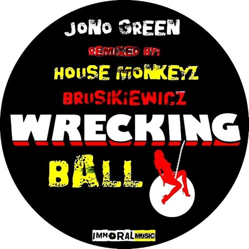 Jono Green - Wrecking Ball (Brusikiewicz Remix)
