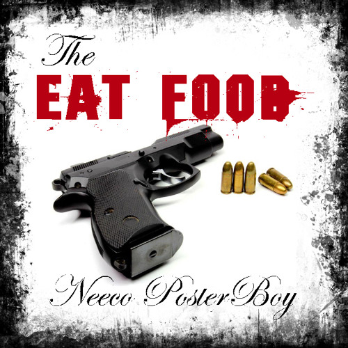 The Eat Food - Neeco PosterBoy