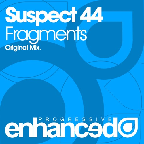Suspect 44 - Fragments (Original Mix) [OUT NOW]
