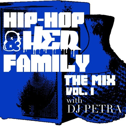 Hip-Hop & Her Family: The Mix Vol.1