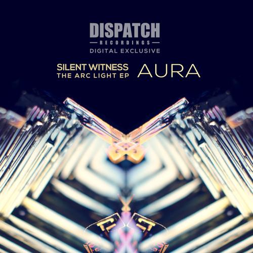 Silent Witness - Aura - Dispatch 076 D (CLIP) - OUT NOW