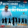 PARTYCIANDO CON DJ FRANK VOL. 2 - 2013 MIXTAPE