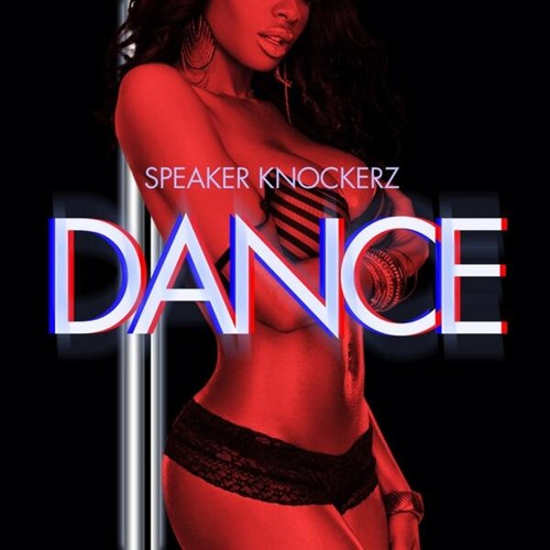 Speaker Knockerz - Dance