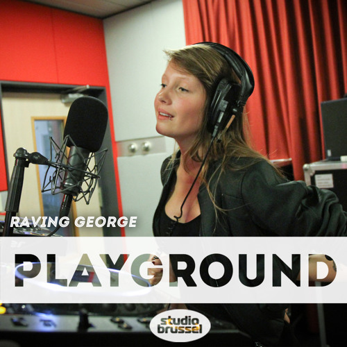 Studio Brussel - Raving George - Playground #4 by Studio