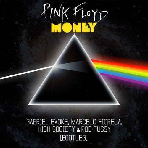 Pink Floyd - Money (Marcelo Fiorela & Gabriel Evoke & High Society & Rod Fussy *Bootleg*) *FREE*