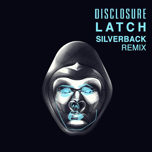 Disclosure - Latch (Silverback Remix) [Free Download]