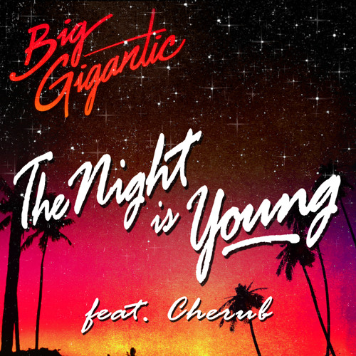 The Night Is Young (ft. Cherub)