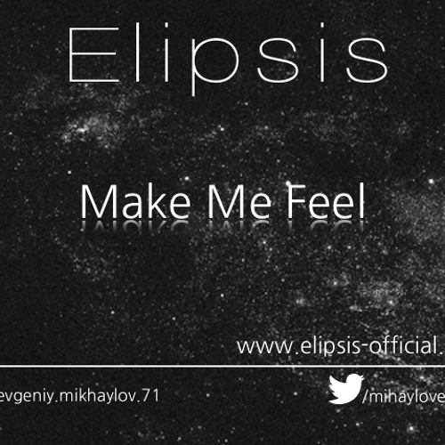 Elipsis - Make Me Feel (Original Mix)