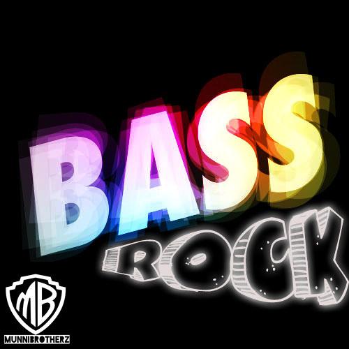 Munnibrotherz- BassRock