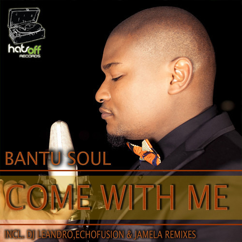 Bantu Soul - Come with me (Echofusions Deep Remix)[Hats Off Records]